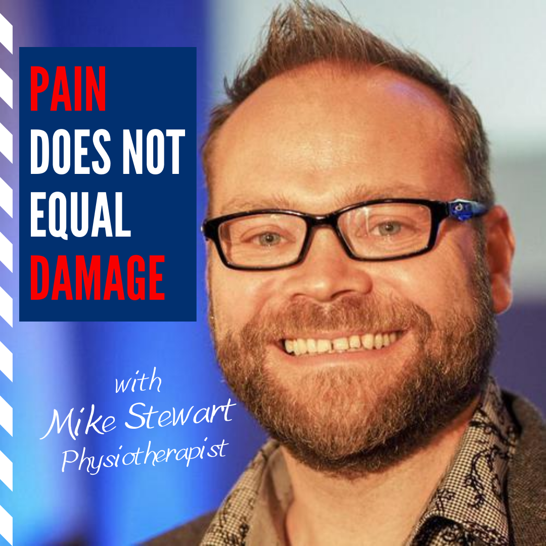 Pain does not equal Damage | E16 with Mike Stewart, Physiotherapist | Matthew Boyd Physio